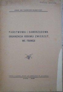 Prof. Dr. Tadeusz Olbrycht • Państwowa i samorządowa organizacja hodowli zwierząt we Francji [1938]