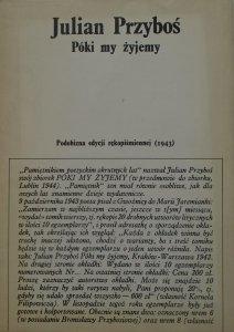 Julian Przyboś • Póki my żyjemy. Podobizna edycji rękopiśmiennej (1943)