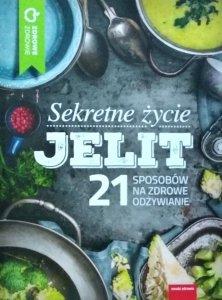 Sekretne życie jelit • 21 sposobów na zdrowe odżywianie