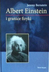 Jeremy Bernstein • Albert Einstein i granice fizyki