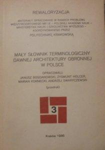 red. Janusz Bogdanowski i inni • Mały słownik terminologiczny dawnej architektury obronnej w Polsce