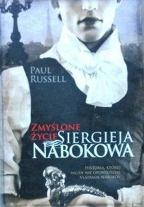 Paul Russell • Zmyślone życie Siergieja Nabokowa