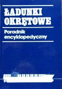 Ładunki Okrętowe .Poradnik encyklopedyczny