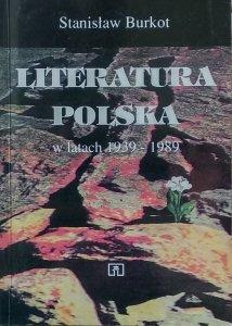 Stanisław Burkot • Literatura polska w latach 1939-1989