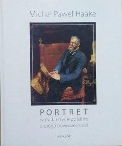 Michał Paweł Haake • Portret w malarstwie polskim u progu nowoczesności