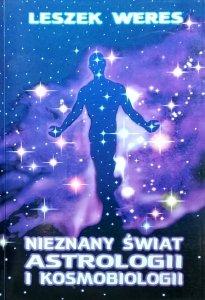 Leszek Weres • Nieznany świat astrologii i kosmobiologii