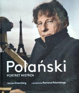 James Greenberg • Roman Polański. Portret mistrza