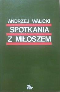 Andrzej Walicki • Spotkania z Miłoszem