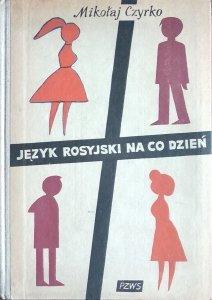 Mikołaj Czyrko • Język rosyjski na co dzień