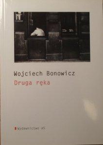 Wojciech Bonowicz • Druga ręka