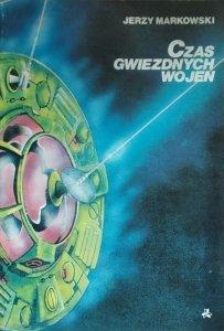 Jerzy Markowski • Czas gwiezdnych wojen