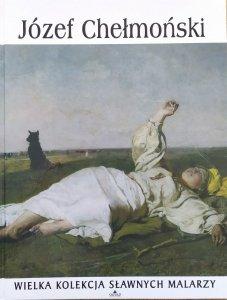 Józef Chełmoński [Wielka kolekcja sławnych malarzy]