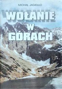 Michał Jagiełło • Wołanie w górach