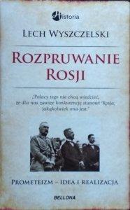 Lech Wyszczelski • Rozpruwanie Rosji