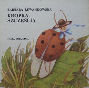 Barbara Lewandowska • Kropka szczęścia [Hanna Grodzka-Nowak] [Poczytaj mi mamo]