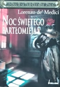 Lorenzo de Medici • Noc Świętego Bartłomieja