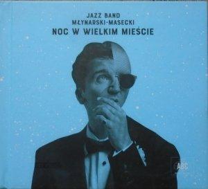 Jazz Band Młynarski-Masecki • Noc w wielkim mieście • CD