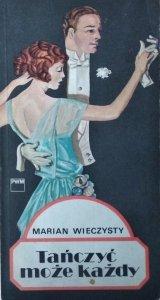 Marian Wieczysty • Tańczyć każdy może