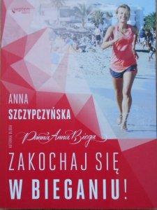 Anna Szczypczyńska • Zakochaj się w bieganiu [Panna Anna biega]!