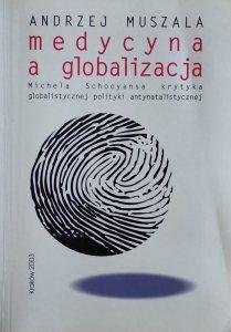 Andrzej Muszala • Medycyna a globalizacja