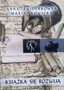 Anna Świderkówna, Maria Nowicka • Książka się rozwija