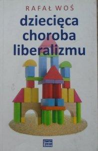 Rafał Woś • Dziecięca choroba liberalizmu