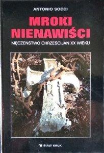 Antonio Socci • Mroki nienawiści. Męczeństwo chrześcijan XX wieku