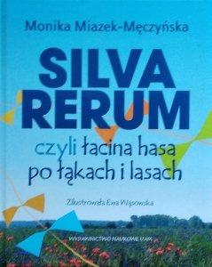 Monika Miazek-Męczyńska • Silva rerum czyli łacina hasa po łąkach i lasach