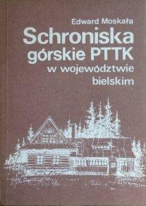 Edward Moskała • Schroniska górskie w województwie bielskim