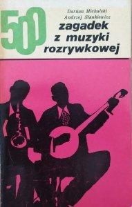 Dariusz Michalski, Andrzej Stankiewicz • 500 zagadek z muzyki rozrywkowej