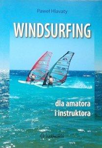 Paweł Hlavaty • Windsurfing dla amatora i instruktora