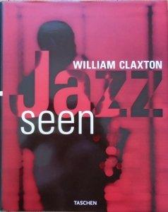 William Claxton • Jazz Seen