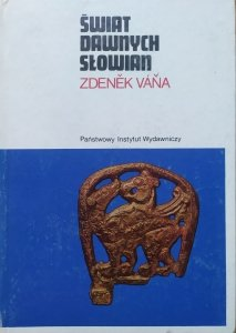 Zdenek Vana • Świat dawnych Słowian [Słowianie]