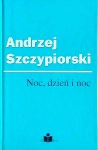 Andrzej Szczypiorski • Noc, dzień i noc