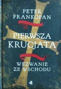Peter Frankopan • Pierwsza krucjata