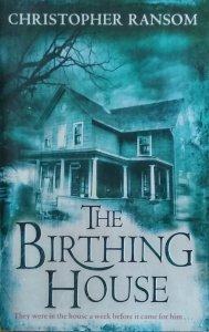 Christopher Ransom • The Birthing House