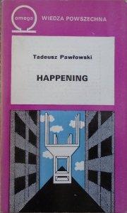Tadeusz Pawłowski • Happening