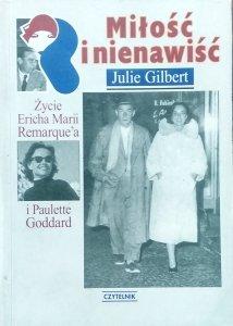 Julie Gilbert Goldsmith • Miłość i nienawiść.  Życie Ericha Marii Remarque'a i Paulette Goddard