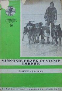 Dawid Irwin, Jack O'Brien • Samotnie przez pustynie lodowe [Biblioteka Podróżnicza 16]