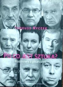 Tadeusz Nyczek • Po co jest sztuka? Rozmowy z pisarzami