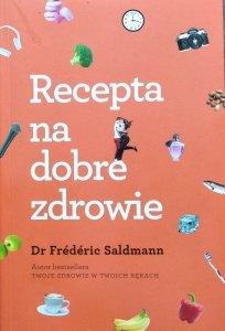 Frederic Saldmann • Recepta na dobre zdrowie