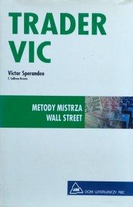 Victor Sperandeo • Trader VIC. Metody Mistrza Wall Street