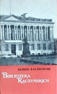 Alfred Kaczkowski • Biblioteka Raczyńskich