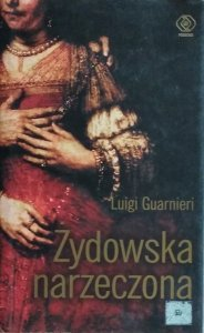 Luigi Guarnieri • Żydowska narzeczona
