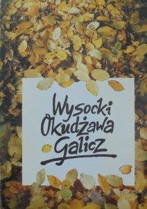 Włodzimierz Wysocki, Bułat Okudżawa, Aleksander Galicz • Wiersze i ballady