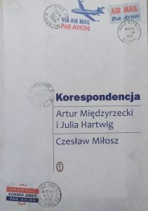 Korespondencja Artur Międzyrzecki i Julia Hartwig. Czesław Miłosz