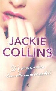 Jackie Collins • Wyznania buntowniczki