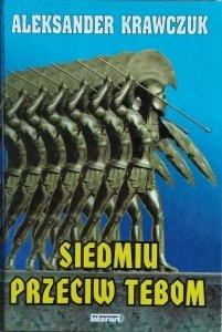Aleksander Krawczuk • Siedmiu przeciw Tebom
