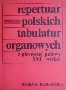 Barbara Brzezińska • Repertuar polskich tabulatur organowych z pierwszej połowy XVI wieku