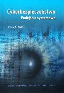 Jerzy Krawiec • Cyberbezpieczeństwo. Podejście systemowe
